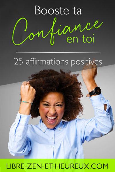 Booste ta confiance en toi grâce à ces 25 affirmations positives !